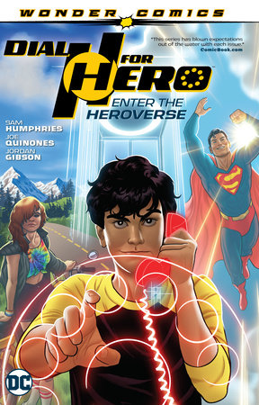 Dial H For Hero Vol. 1: Enter the Heroverse by Sam Humphries
