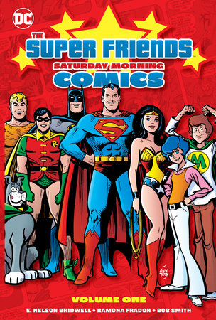 Super Friends: Saturday Morning Comics Vol. 1 by E. Nelson Bridwell