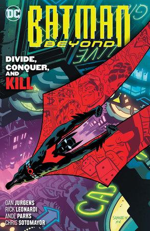 Batman Beyond Vol. 6: Divide, Conquer, and Kill by Dan Jurgens