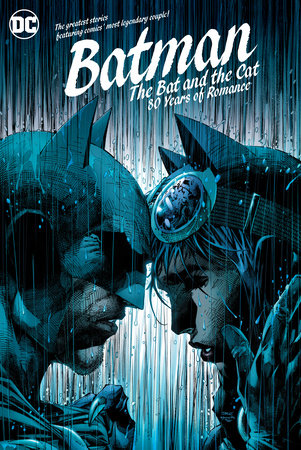 Batman: The Bat and the Cat: 80 Years of Romance by Various