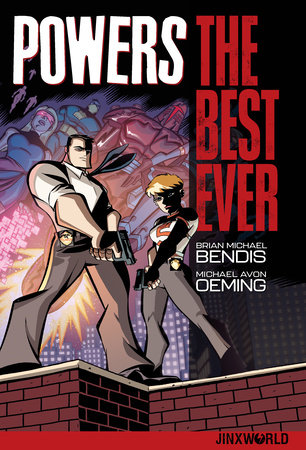 Powers: The Best Ever by Brian Michael Bendis