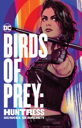 Birds of Prey: Huntress by Greg Rucka
