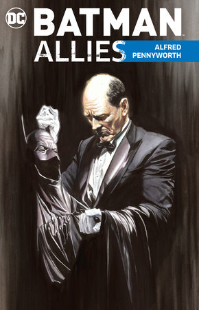 Batman Allies: Alfred Pennyworth by Various