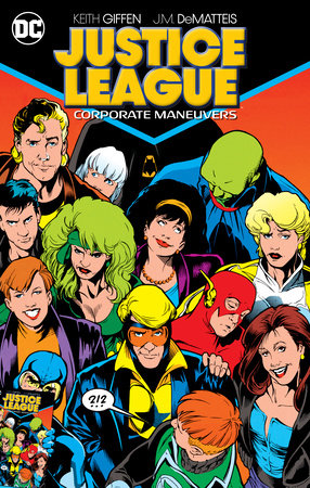 Justice League: Corporate Maneuvers by Keith Giffen and J.M. Dematteis