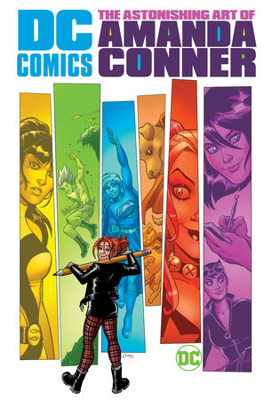 DC Comics: The Astonishing Art of Amanda Conner by Amanda Conner
