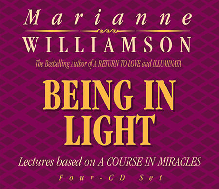 Being In Light by Marianne Williamson