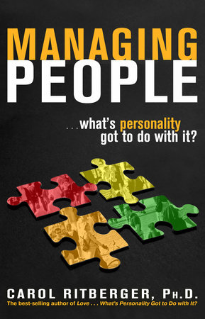 Managing People...What's Personality Got To Do With It? by Carol Ritberger