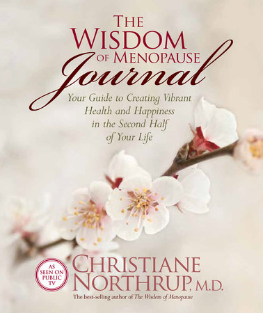 The Wisdom of Menopause Journal by Christiane Northrup, M.D.