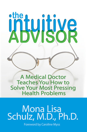 The Intuitive Advisor by Mona Lisa Schulz, MD, PHD
