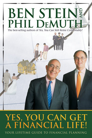 Yes, You Can Get a Financial Life! by Ben Stein and Phil Demuth
