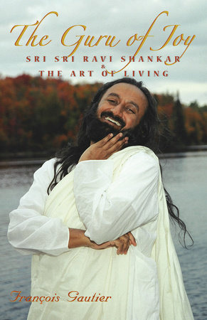 The Guru of Joy by Francois Gautier