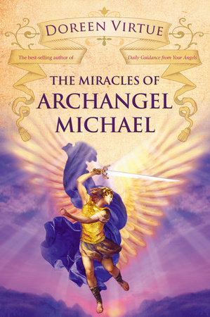 The Miracles of Archangel Michael by Doreen Virtue