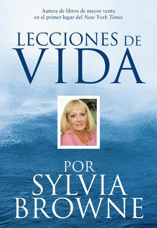 Lecciones de Vida por Sylvia Browne by Sylvia Browne