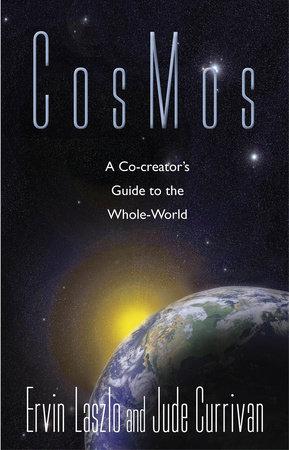 CosMos by Ervin Laszlo and Jude Currivan