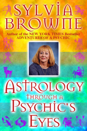Astrology Through a Phychic's Eyes by Sylvia Browne