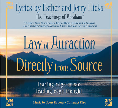 Law of Attraction Directly from Source by Esther Hicks, Jerry Hicks and Scott Raposa