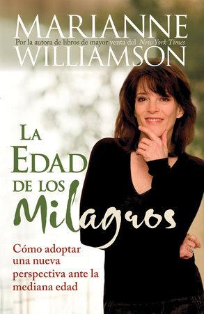 La Edad de los Milagros by Marianne Williamson
