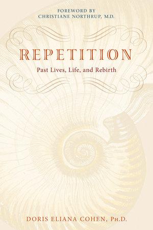 Repetition by Doris Eliana Cohen, Ph.D.