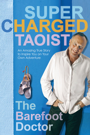 Supercharged Taoist by The Barefoot Doctor