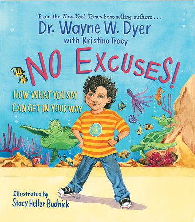 No Excuses! by Dr. Wayne W. Dyer and Kristina Tracy