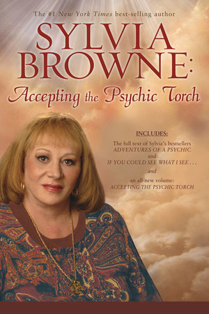 Accepting the Psychic Torch by Sylvia Browne