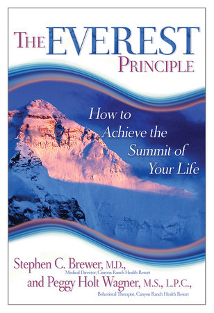 The Everest Principle by Stephen C. Brewer, M.D. and Peggy Wagner, M.S., L.P.C.