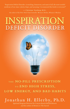 Inspiration Deficit Disorder by Jonathan Ellerby, Ph.D.