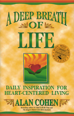 A Deep Breath of Life by Alan Cohen