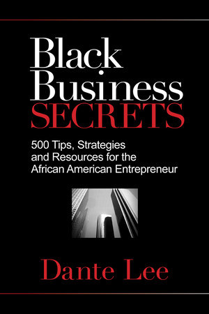 Black Business Secrets by Dante Lee