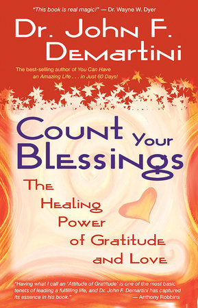 Count Your Blessings by Dr. John F. Demartini