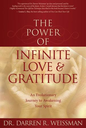 The Power of Infinite Love by Darren R. Weissman, Dr.