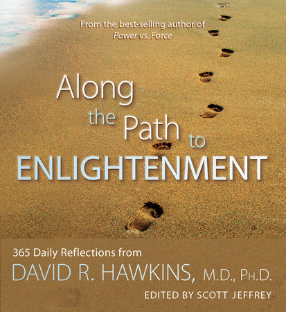 Along the Path to Enlightenment by David R. Hawkins, M.D., Ph.D.
