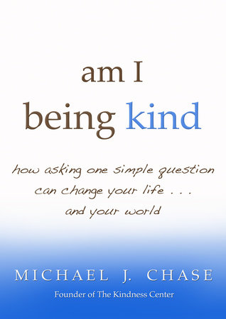 am i being kind by Michael J. Chase