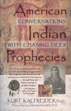 American Indian Prophecies by Kurt Kaltreider, Ph.D.