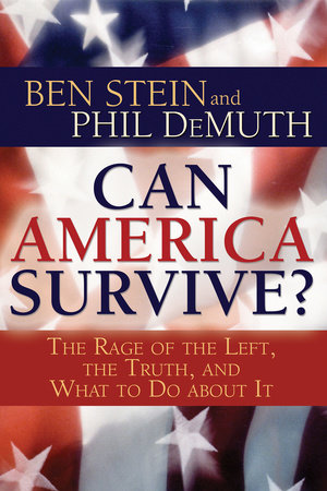 Can America Survive? by Ben Stein and Phil Demuth