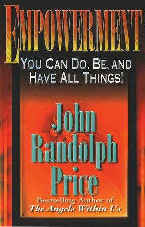 Empowerment by John Randolph Price