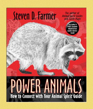 Power Animals by Steven D. Farmer, Ph.D
