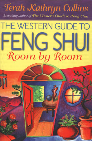 The Western Guide to Feng Shui: Room by Room by Terah Kathryn Collins