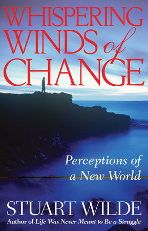 Whispering Winds of Change by Stuart Wilde