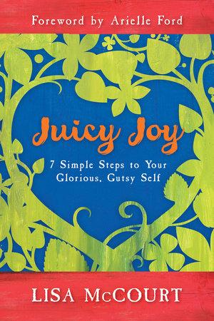 Juicy Joy by Lisa McCourt