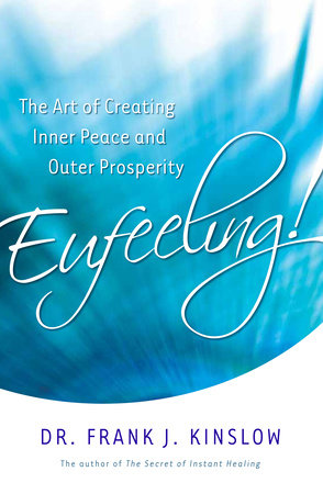 Eufeeling! by Frank J. Kinslow, Dr.