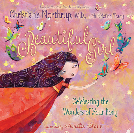 Beautiful Girl by Christiane Northrup, M.D.