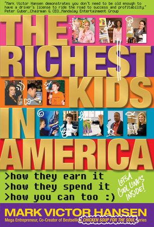 The Richest Kids in America by Mark Victor Hansen