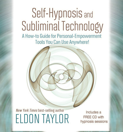 Self-Hypnosis And Subliminal Technology by Eldon Taylor
