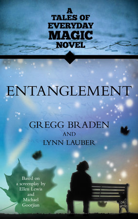 Entanglement by Gregg Braden and Lynn Lauber