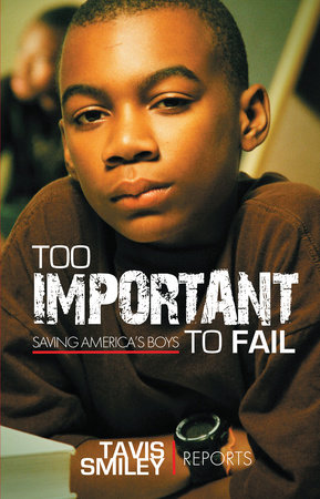 Too Important to Fail by Tavis Smiley