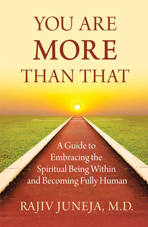 You Are More Than That by Rajiv Juneja