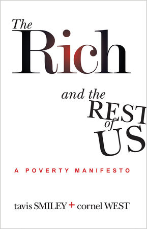 The Rich And The Rest Of Us by Tavis Smiley and Cornel West