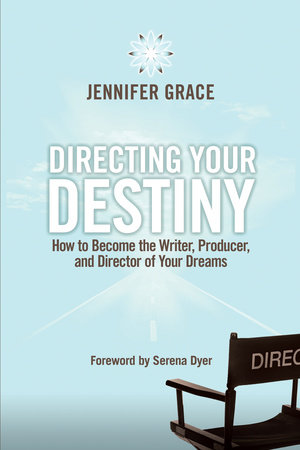 Directing Your Destiny by Jennifer Grace