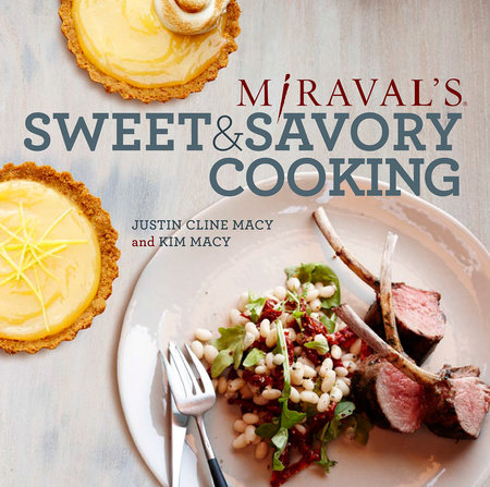 Miraval's Sweet & Savory Cooking by Justin Cline Macy and Kim Macy